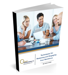 Techniques for Retaining and Engaging Your Workforce
